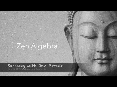 Zen Algebra--a meditative satsang with Jon Bernie on enlightenment