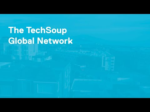 What Is The TechSoup Global Network?