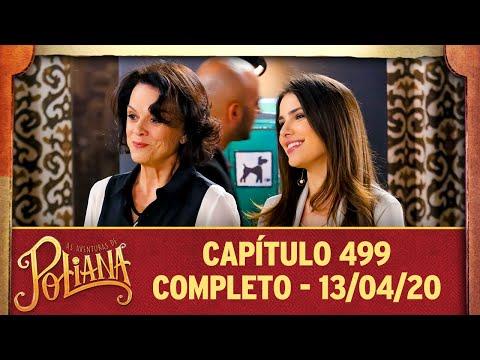 As Aventuras De Poliana | Capítulo 499 - 13/04/20, Completo