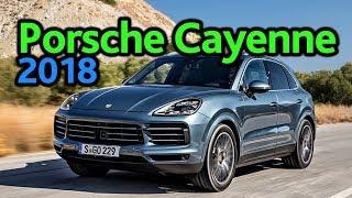 Porsche Cayenne 2018: третье поколение жгучего перца.