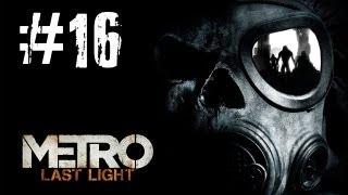 Metro Last Light Gameplay Walkthrough - Part 16 Nightfall [PC] (HD)