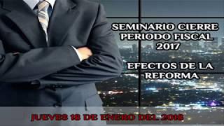 Seminario Cierre Periodo Fiscal 2017