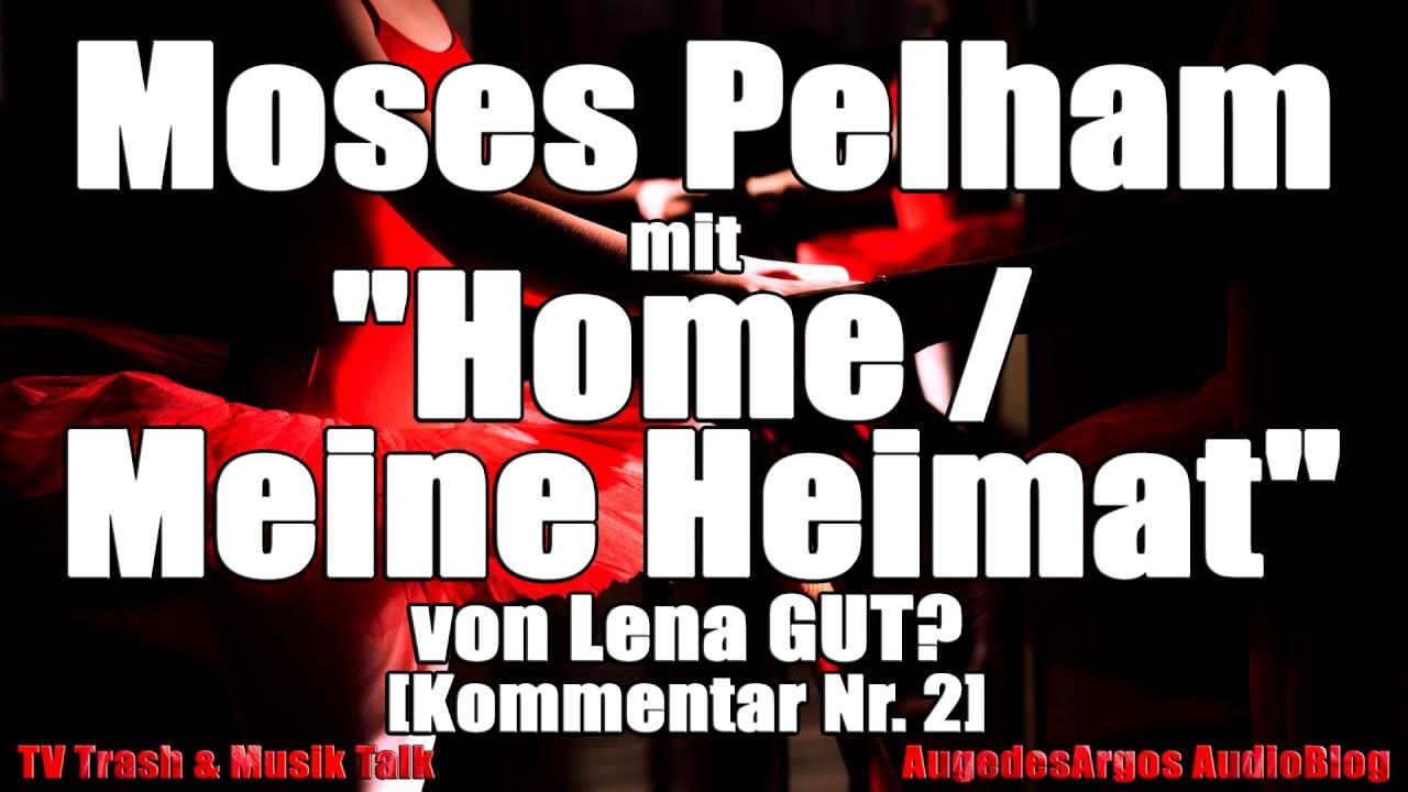 Moses Pelham Mit Home Meine Heimat Von Lena Gut Kommentar Nr 2 Youtube