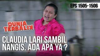 DUNIA TERBALIK - Claudia Lari Sambil Nangis. Ada Apa Ya ? [16 Mei 2019]