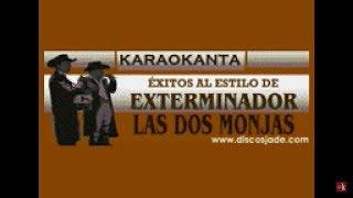 Karaokanta - Exterminador - Las dos monjas