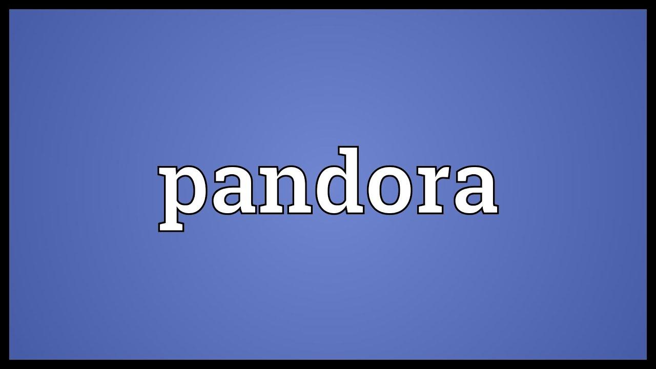 Pandora Meaning