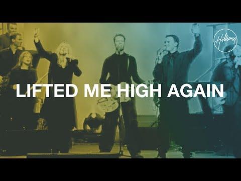 Lifted Me High Again - Hillsong Worship