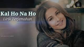 Download Lagu India Masih Populer Sampai Saat ini  Kalho Naho Lirik Terjemahan
