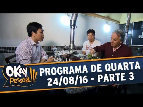 Okay Pessoal!!! (24/08/16) - Quarta - Parte 3