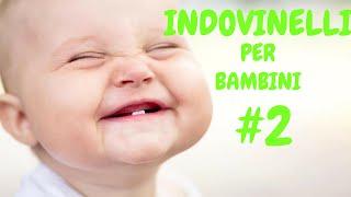 TEST DEGLI INDOVINELLI PER BAMBINI #2 -GIOCHI PER BAMBINI