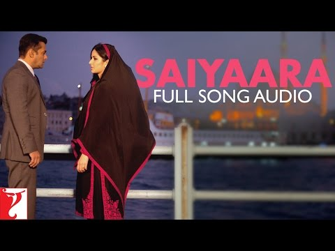 Saiyaara - Full Song Audio | Ek Tha Tiger...