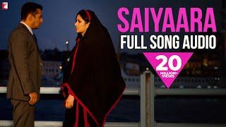 Gambar cover Saiyaara - Full Song Audio | Ek Tha Tiger | Mohit Chauhan | Taraannum Mallik |  Sohail Sen