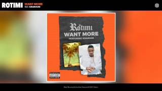 Rotimi - Want More feat. Kranium (Audio)