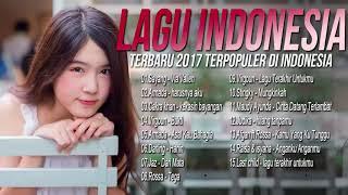 15 Lagu Pop Indonesia Terbaru 2017 Terpopuler - Payung Teduh, Armada, Virgoun, (a hundred% - Taylor