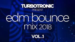 Turbotronic Present Edm Bounce Mix 2018 Vol 1