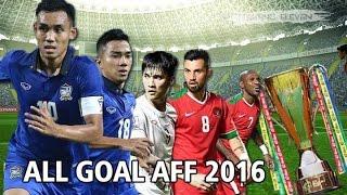 Cuplikan Semua Gol Suzuki AFF 2016 ● All Goal Dari Kualifikasi Sampai Final ● HD