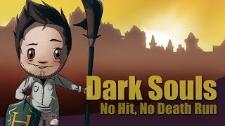 Dark Souls - No Hit/Death Run (World's First)