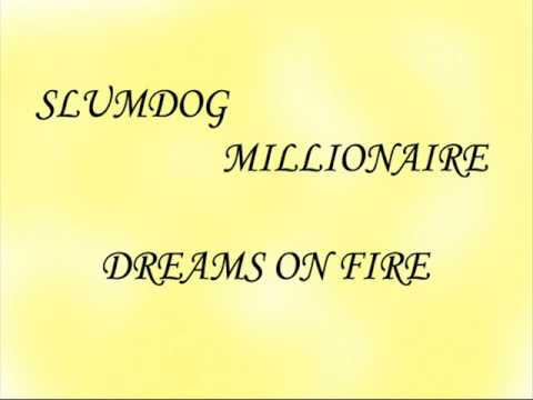 DREAMS ON FIRE-SLUMDOG MILLIONAIRE (with lyrics)