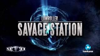 Lowroller - Savage Station (Official Preview)