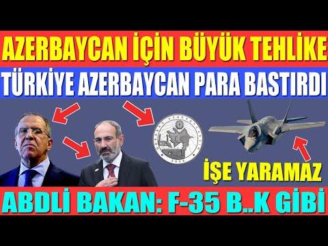 AZERBAYCAN İÇİN BÜYÜK TEHLİKE / TÜRKİYE AZERBAYCAN İÇİN PARA BASTIRDI / ABDLİ BAKAN: F-35 B..K GİBİ