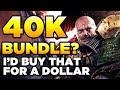 40K BUNDLE? I'd buy that for $1   WARHAMMER 40,000 Humble Bundle week