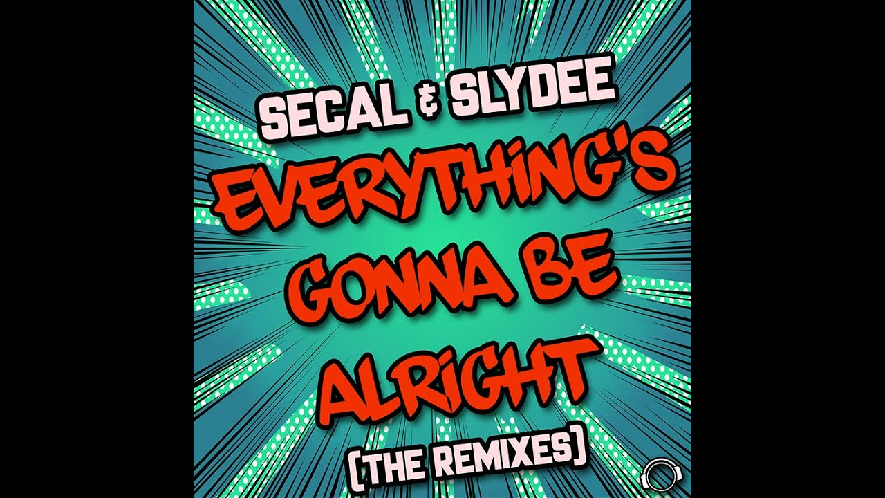 SECAL & Slydee - Everything's Gonna Be Alright (Kevin Deekay Remix Edit)