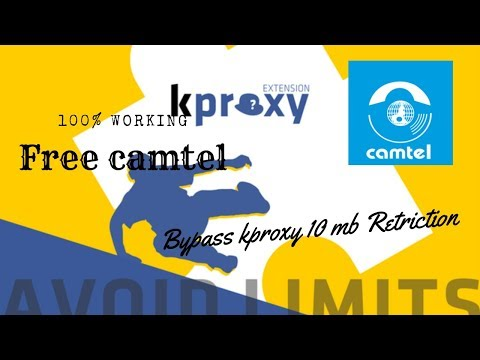 Free camtel (How to bypass kproxy 10mb retriction) 2019