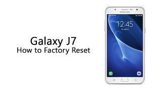 Samsung Galaxy J7 - How To Factory Reset