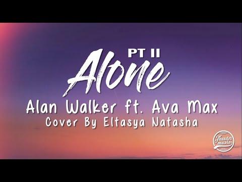 alone-pt-ii-alan-walker-ft-ava-max-(cover-by-eltasya-natasha)-lirik-dan-terjemahan-indonesia
