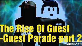 The Rise of Guest part 5 | -Guest Parade- | Roblox