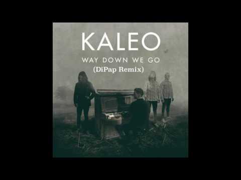 Kaleo Way Down We Go ( DiPap Remix )