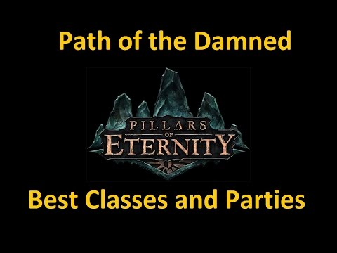 Beating Path of the Damned on Pillars of Eternity | Best Classes and Techniques