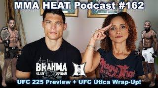🔴 MMA H.E.A.T. Podcast #162: UFC 225 Preview + UFC Utica Wrap-Up!