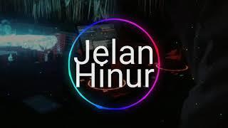 Jelan hinur -anjay (vnky night style ) new BDS