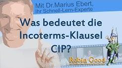 Was bedeutet  die Incoterms-Klausel CIP?
