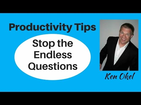 Productivity Tip: Stop the Endless Questions