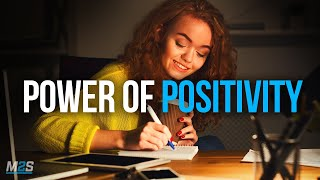 THE POWER OF POSITIVITY - Best Motivational Video For Positive Thinking