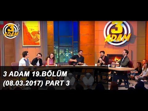 3 Adam 19.Bölüm (08.03.2017) Part 3