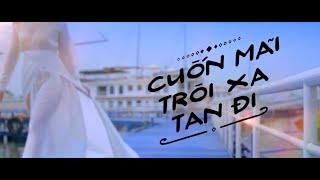 NGUYỄN NGỌC ANH - CUỐN MÃI, TRÔI XA, TAN ĐI (Official MV)