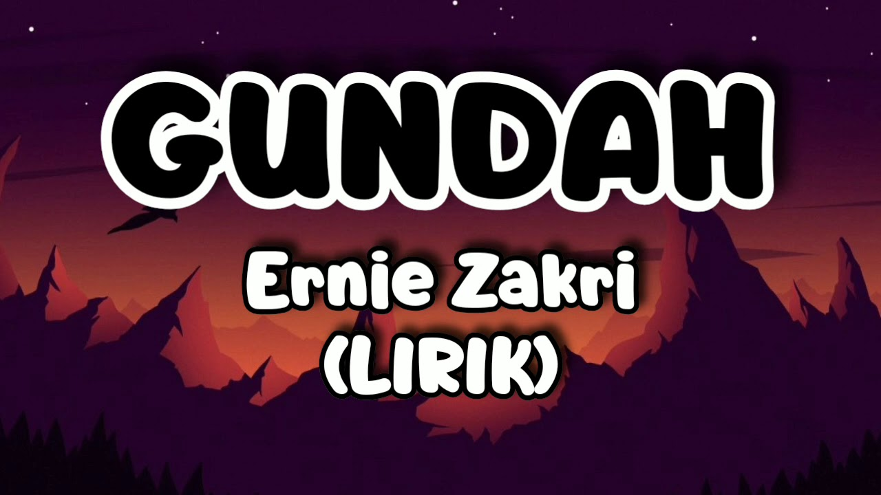 Download Ernie Zakri - GUNDAH (LIRIK)
