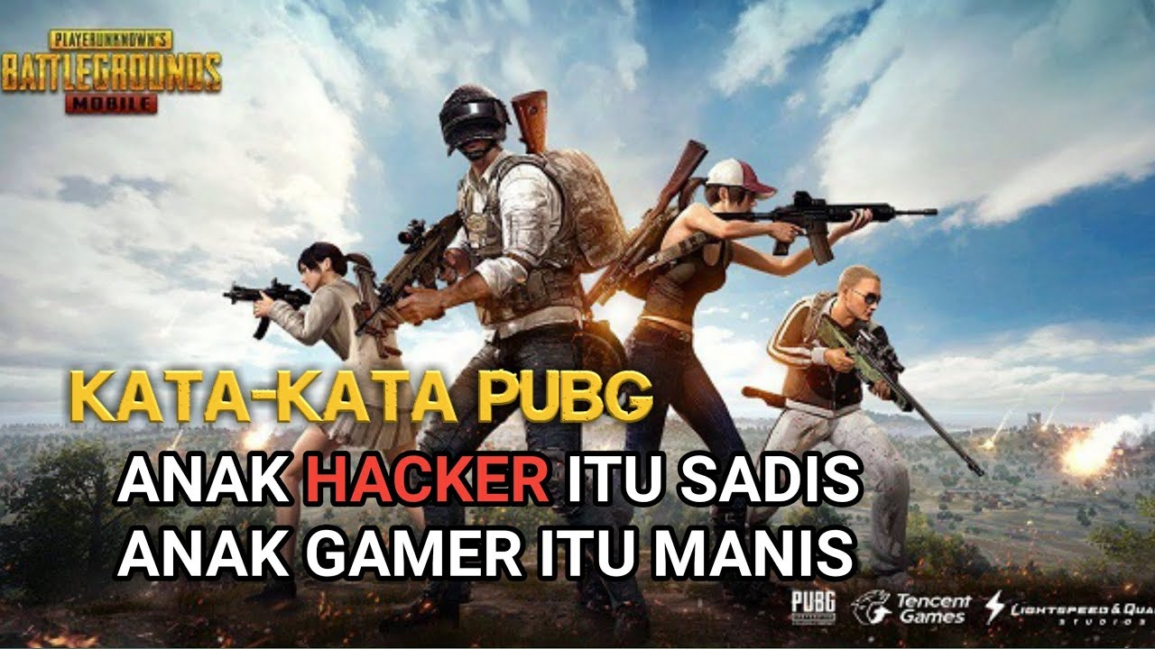 Kata Kata Pubg Anak Hacker Itu Sadis Dan Anak Gamer Itu Manis