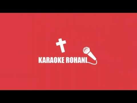 Selidiki Aku - Lagu Rohani Kristen - With Lyrics - Karaoke Rohani