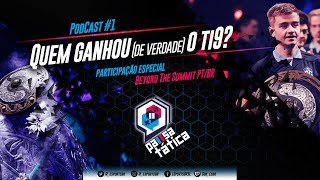 QUEM GANHOU (DE VERDADE) O TI9? - Pausa Tática Podcast #1