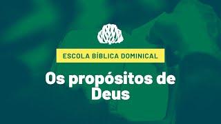 IPB Joinville - EBD - 08/11/2020 - Os propósitos de Deus