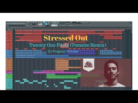Stressed Out - Twenty One Pilots (Tomsize Remix) - Remake + FLP