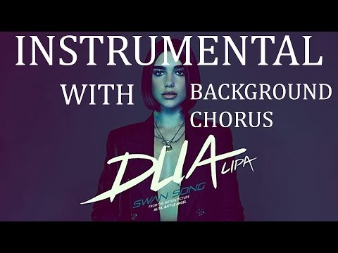 Dua Lipa - Swan Song [Official Instrumental W/BACKING VOCALS]