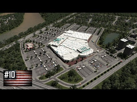Cities: Skylines - The American Dream #10 - Big enclosed shopping mall and suburban office park