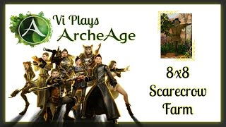 ARCHEAGE Game Play & Tutorial - Guide - Farm Plots - 8x8 Scarecrow Farm