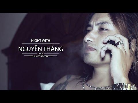 A Night With Nguyễn Thắng _ Say Tình _ Quên một lời thề _ Đổi thay