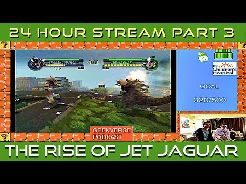 The Rise Of Jet Jaguar/24 Hour Charity Stream Part 3